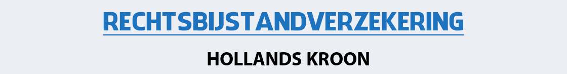 rechtsbijstandverzekering-hollands-kroon