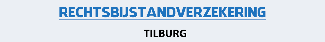 rechtsbijstandverzekering-tilburg